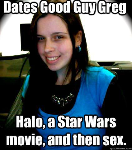Good Guy Gamer Dates Good Guy Greg Halo