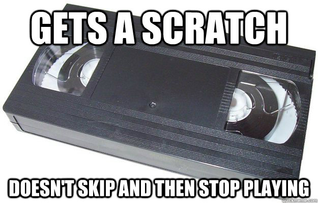 gets a scratch doesn't skip and then stop playing  Good Guy VHS