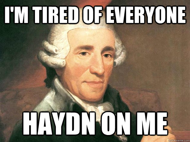 i'm tired of everyone Haydn on me - i'm tired of everyone Haydn on me  Misc