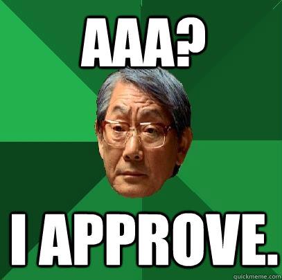 AAA? I approve.  - AAA? I approve.   Misc
