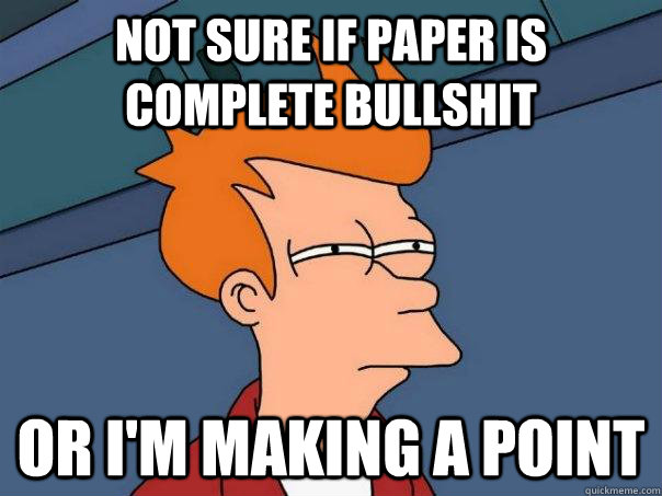 not sure if paper is complete bullshit or i'm making a point  Futurama Fry