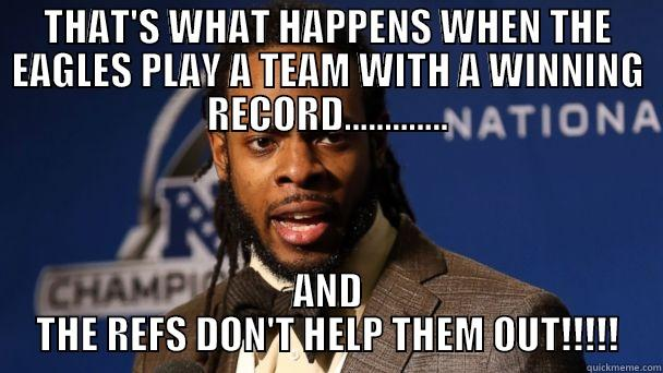 THAT'S WHAT HAPPENS WHEN THE EAGLES PLAY A TEAM WITH A WINNING RECORD............. AND THE REFS DON'T HELP THEM OUT!!!!! Misc