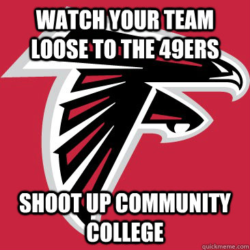 Watch your team loose to the 49ers Shoot up community college
