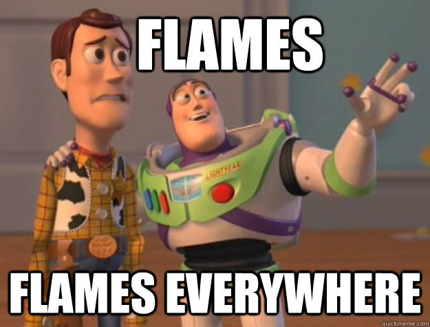 Flames Flames everywhere  - Flames Flames everywhere   Buzz Lightyear