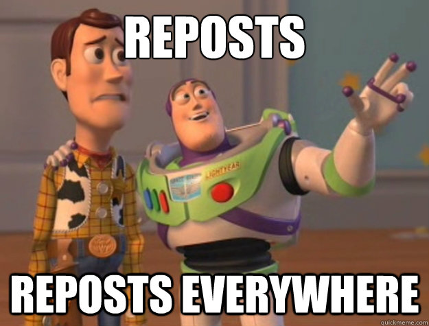 Reposts  Reposts everywhere - Reposts  Reposts everywhere  Buzz Lightyear