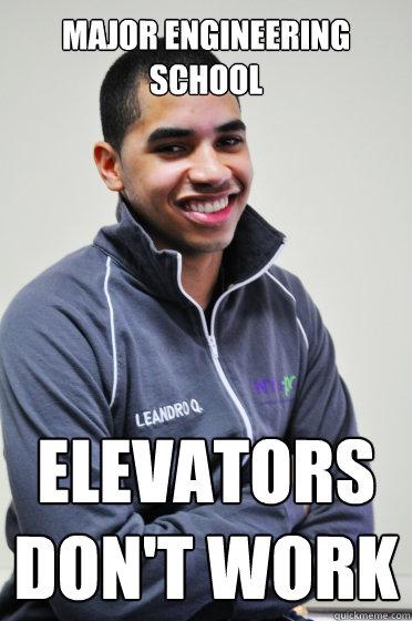 Major engineering school Elevators don't work