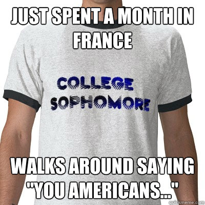 Just spent a month in France Walks around saying