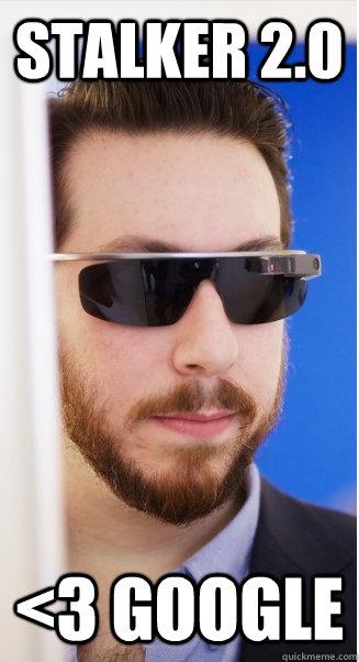 Stalker 2.0 <3 Google