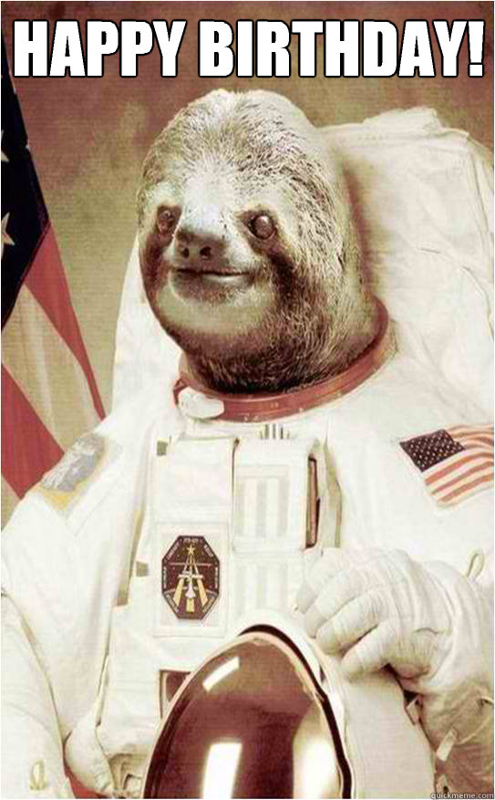 Happy Birthday!   Astronaut Rape Sloth