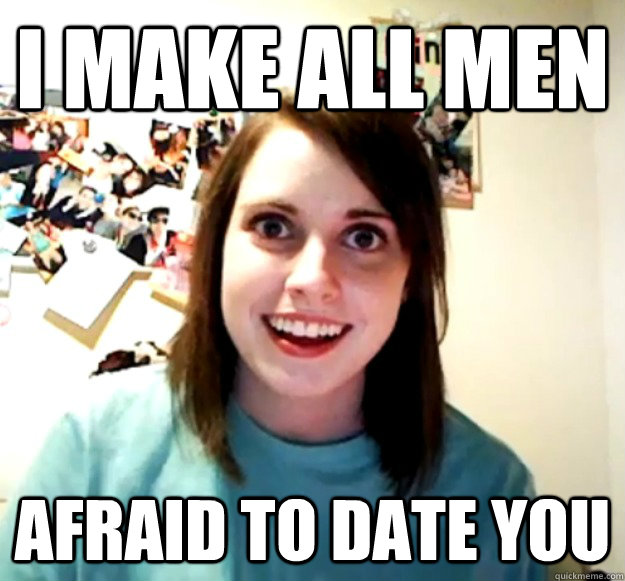 I make all men afraid to date you - I make all men afraid to date you  Misc