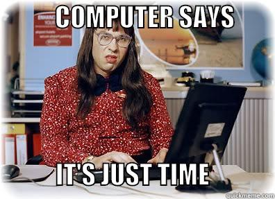It's Just Time -            COMPUTER SAYS                                                                                            IT'S JUST TIME             Misc