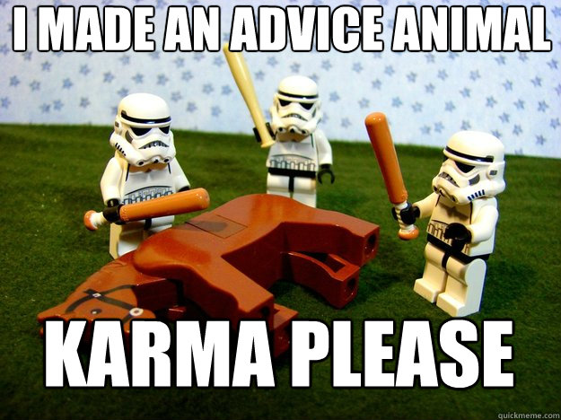 I made an advice animal Karma Please - I made an advice animal Karma Please  Misc