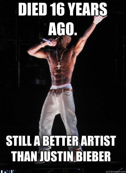 Died 16 years ago.  Still a better artist than Justin Bieber