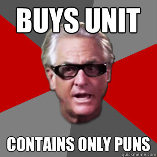 Buys Unit Contains only puns - Buys Unit Contains only puns  Storage Wars