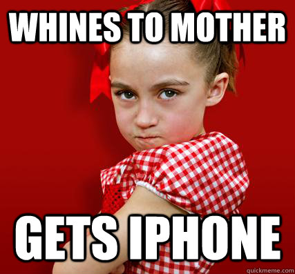 Whines to mother gets Iphone  Spoiled Little Sister