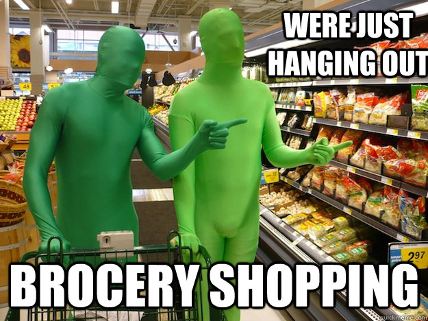 Were just hanging out  Brocery Shopping - Were just hanging out  Brocery Shopping  Misc