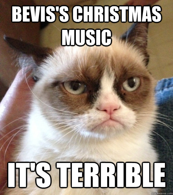 Bevis's christmas music It's terrible
