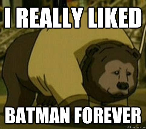 I really liked Batman forever