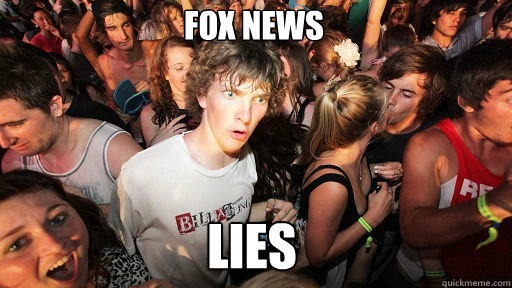 Fox news LIES - Fox news LIES  Sudden Clarity Clarence