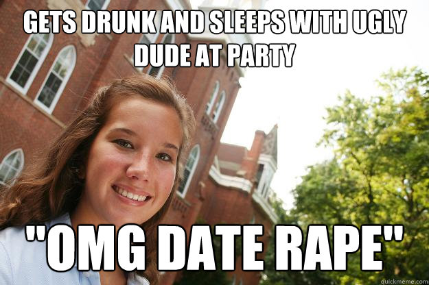 gets drunk and sleeps with ugly dude at party