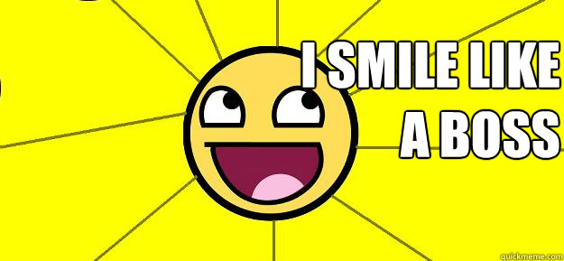 I smile like a boss af for awesome face quickmeme i smile like a boss i smile like a boss af for awesome face voltagebd Image collections
