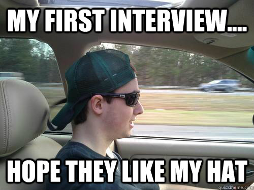 my first interview.... hope they like my hat  Douchebag Ryan