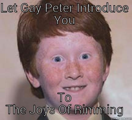 LET GAY PETER INTRODUCE YOU TO THE JOYS OF RIMMING Over Confident Ginger