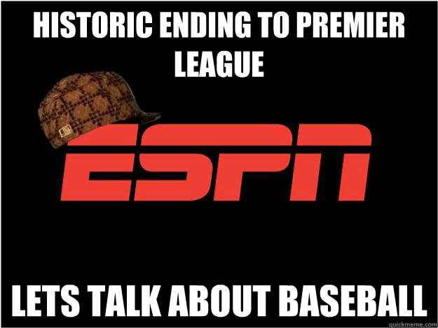 Historic ending to premier league lets talk about baseball - Historic ending to premier league lets talk about baseball  Misc
