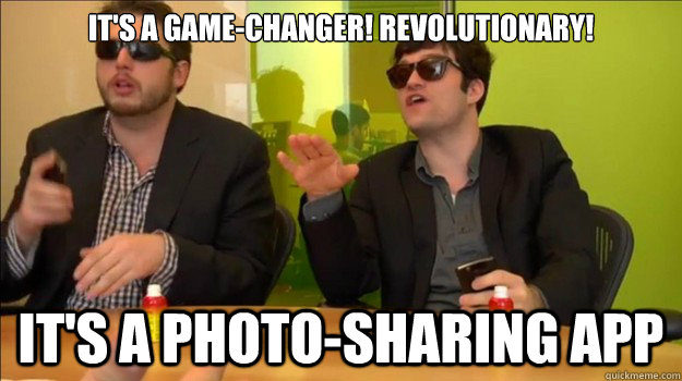 it's a game-changer! revolutionary! it's a photo-sharing app