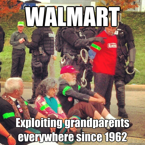 WALMART Exploiting grandparents everywhere since 1962