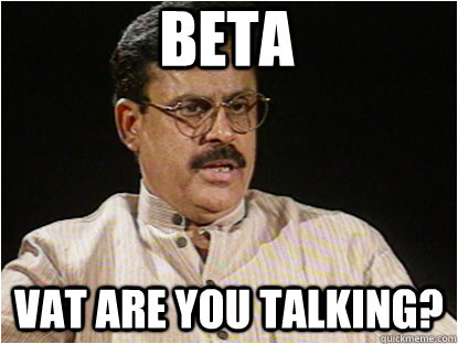 Beta vat are you talking?