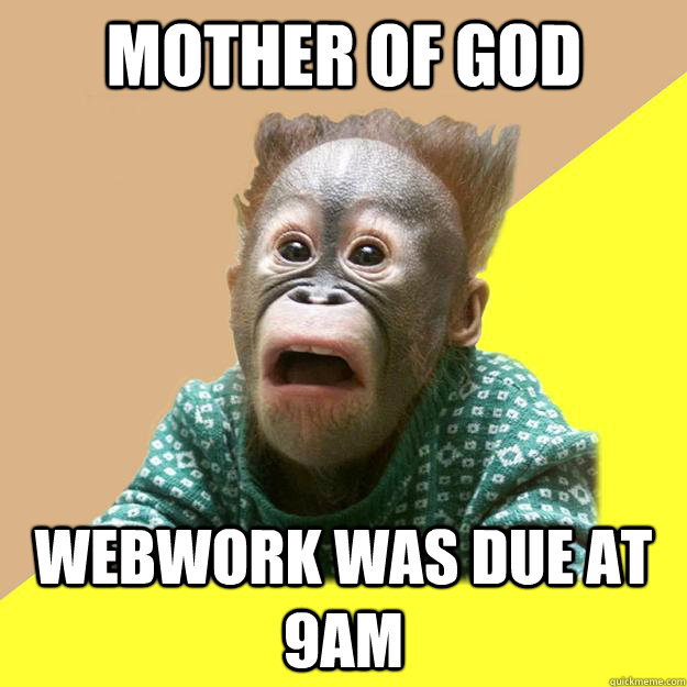 MOTHER OF GOD WEBWORK WAS DUE AT 9AM