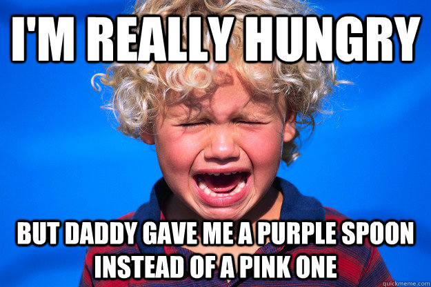 i'm really hungry but daddy gave me a purple spoon instead of a pink one