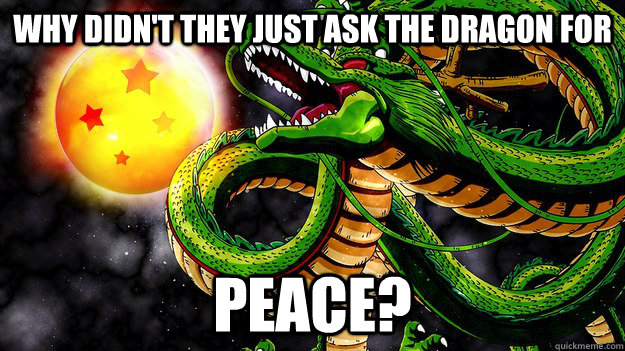 why didn't they just ask the dragon for PEACE?  dragon
