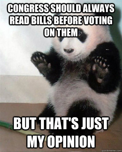 congress should always read bills before voting on them but that's just my opinion