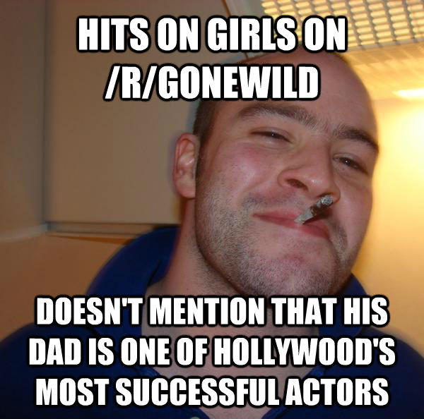 HITS ON GIRLS ON /R/GONEWILD DOESN'T MENTION THAT HIS DAD IS ONE OF HOLLYWOOD'S MOST SUCCESSFUL ACTORS