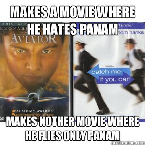makes a movie where he hates panam makes nother movie where he flies only panam - makes a movie where he hates panam makes nother movie where he flies only panam  Misc