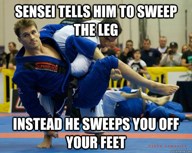 sensei tells him to sweep the leg instead he sweeps you off your feet - sensei tells him to sweep the leg instead he sweeps you off your feet  Ridiculously Photogenic Jiu Jitsu Guy