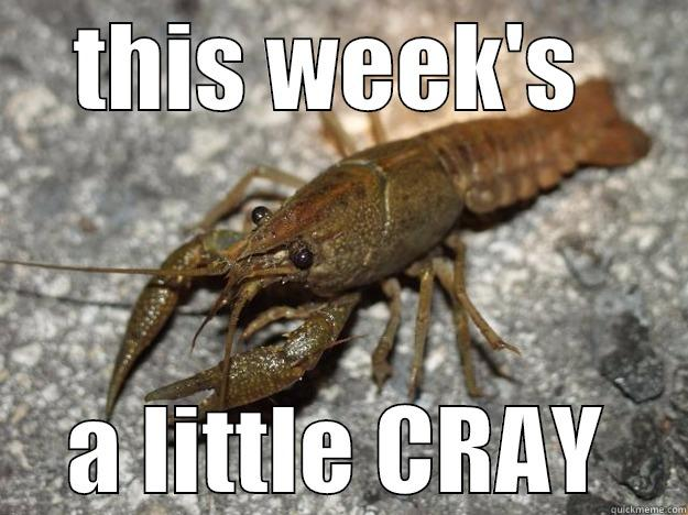 THIS WEEK'S  A LITTLE CRAY that fish cray