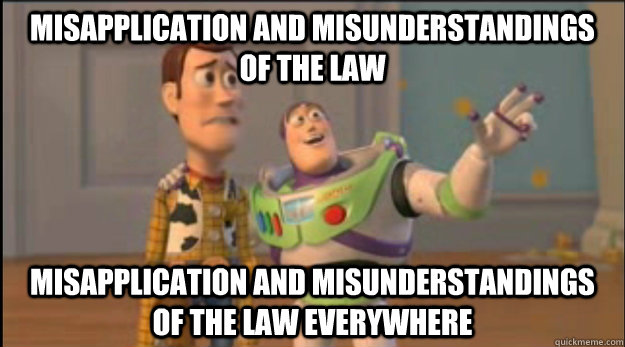 misapplication and misunderstandings of the law misapplication and misunderstandings of the law everywhere - misapplication and misunderstandings of the law misapplication and misunderstandings of the law everywhere  Misc