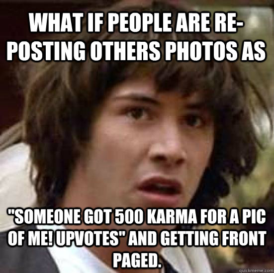 what if people are re-posting others photos as