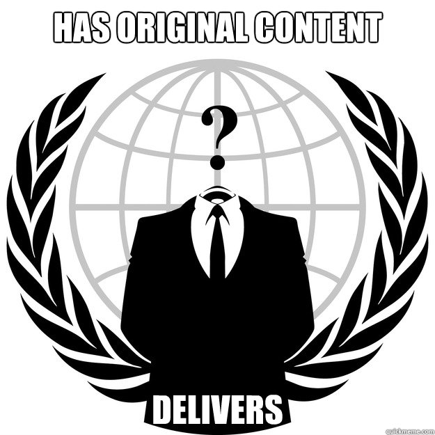 has original content delivers - has original content delivers  Good Guy Anonymous