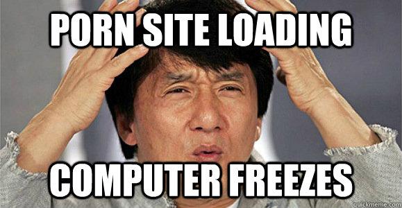 porn site loading  computer freezes - porn site loading  computer freezes  Confused Jackie Chan