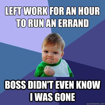Running Errands For The Boss