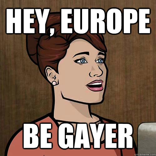 hey, europe be gayer