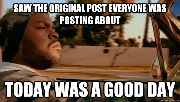Saw the original post everyone was posting about Today was a good day - Saw the original post everyone was posting about Today was a good day  Misc