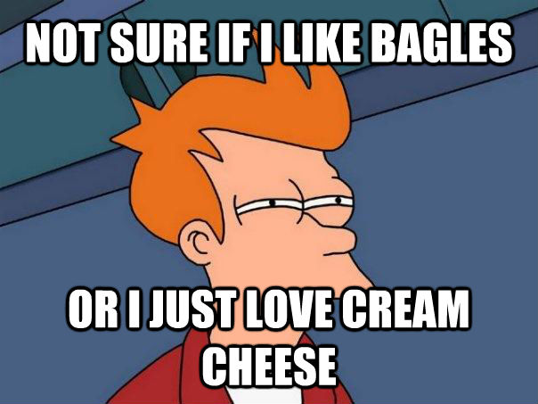 NOT SURE IF I LIKE BAGLES OR I JUST LOVE CREAM CHEESE - NOT SURE IF I LIKE BAGLES OR I JUST LOVE CREAM CHEESE  Futurama Fry