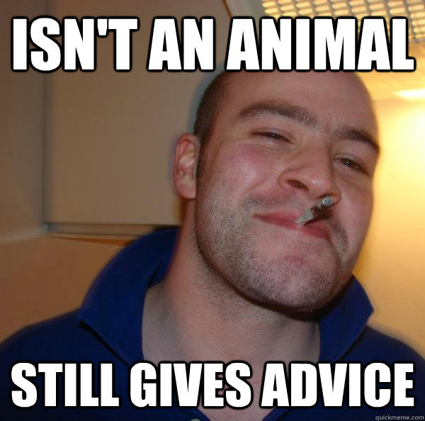 Isn't an animal still gives advice - Isn't an animal still gives advice  Misc
