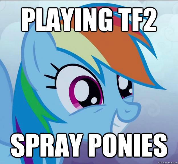 no Pony Spray Tf2 Playing Tf2 Spray Ponies