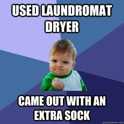 used laundromat dryer came out with an extra sock - used laundromat dryer came out with an extra sock  Success Kid